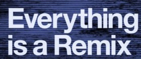 Everything is a Remix: Documental sobre la creatividad y la originalidad