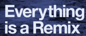 Everything is a Remix: Documental sobre la creatividad y la originalidad